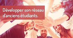 Développer son réseau d'anciens étudiants.