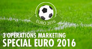 Créer votre opération marketing pour l'euro 2016 !